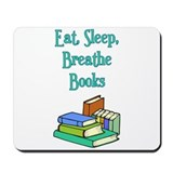 Eat Sleep Breathe Books Mousepad