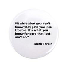 """Mark Twain Quote on Trouble 3.5"""" Button"""