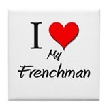I Love My Frenchman Tile Coaster