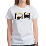 Trust God Women's T-Shirt