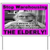 Stop Warehousing The Elderly Yard Sign
