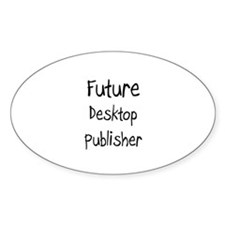 Future Desktop Publisher Oval Decal