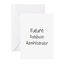 Future Database Administrator Greeting Cards (Pk o