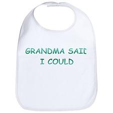 Grandma Said I Could Bib