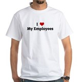 I Love My Employees Shirt