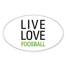 Live Love Foosball Oval Decal