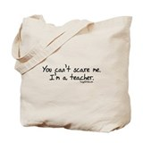 &quot;You can't scare me&quot; Tote Bag
