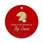 Big Cousin - Fortune Cookie Ornament (Round)