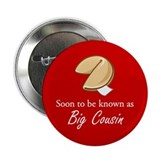 "Big Cousin - Fortune Cookie 2.25"" Button"