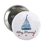 Ahoy Mommy Sailboat Sailing 2.25