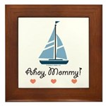 Ahoy Mommy Sailboat Sailing Framed Tile