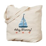Ahoy Mommy Sailboat Sailing Tote Bag