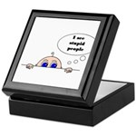 STUPID PEOPLE Keepsake Box
