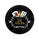 "I'm All In! 3.5"" Button"