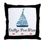 Daddy's 1st Mate Sailing Sailboat Throw Pillow