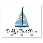 Daddy's 1st Mate Sailing Sailboat Small Poster