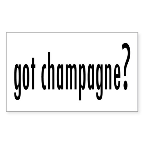 got champagne? Rectangle Sticker