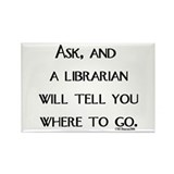 Ask, and a librarian will tel Rectangle Magnet