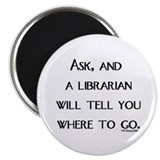 "Ask, and a librarian will tel 2.25"" Magnet (100 pa"