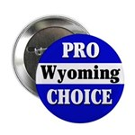Pro Choice Wyoming Button