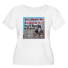 A Liberal Takes A Stand T-Shirt