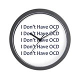 I Don't Have OCD Wall Clock