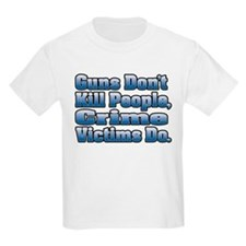 Guns Don't Kill People, Crime Victims Do. T-Shirt