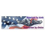 """Submariner by Choice"" Bumper Bumper Stickers"