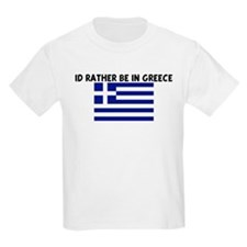 ID RATHER BE IN GREECE T-Shirt