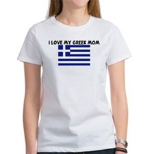 I LOVE MY GREEK MOM Tee