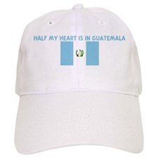 HALF MY HEART IS IN GUATEMALA Baseball Cap