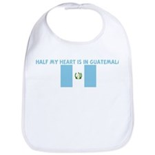 HALF MY HEART IS IN GUATEMALA Bib