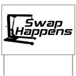 Swap Happens Yard Sign