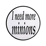 I Need More Minions 3.5&amp;quot; Button