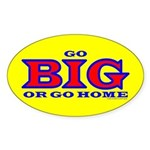 GO BIG! Oval Sticker