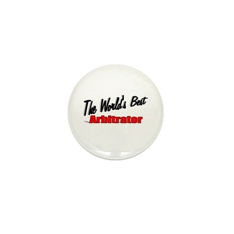 &quot;The World's Best Arbitrator&quot; Mini Button (100 pac