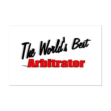 &quot;The World's Best Arbitrator&quot; Mini Poster Print