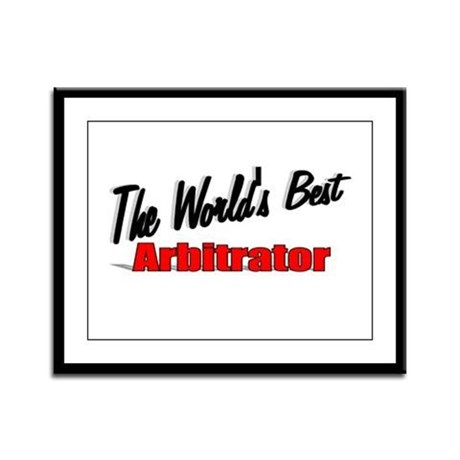 &quot;The World's Best Arbitrator&quot; Framed Panel Print