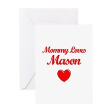 Mommy Loves Mason Greeting Card