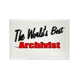 """The World's Best Archivist"" Rectangle Magnet"