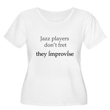 Jazz Player Don't Fret T-Shirt
