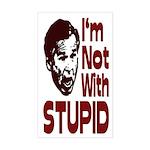I'm Not With Stupid (bumper sticker)