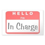 Hello I'm In Charge Rectangle Decal
