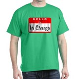 Hello I'm In Charge T-Shirt