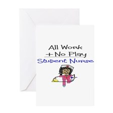 All Work No Play STUDENT NURSE Greeting Cards