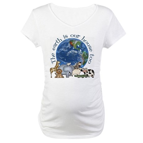 The Earth Is Our House Too Maternity T-Shirt