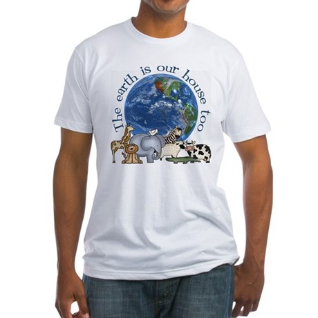 The Earth Is Our House Too Fitted T-Shirt