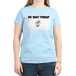 We Want Prenup Women's Pink T-Shirt