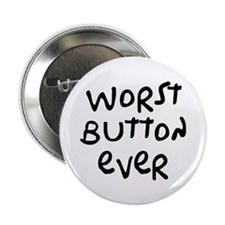 "Worst Tee Shirt Ever 2.25"" Button (10 pack)"