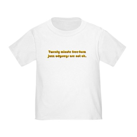 Freeform Jazz Not OK Toddler T-Shirt